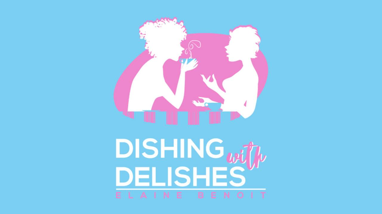 Dishing with Delishes & Starting a Blog